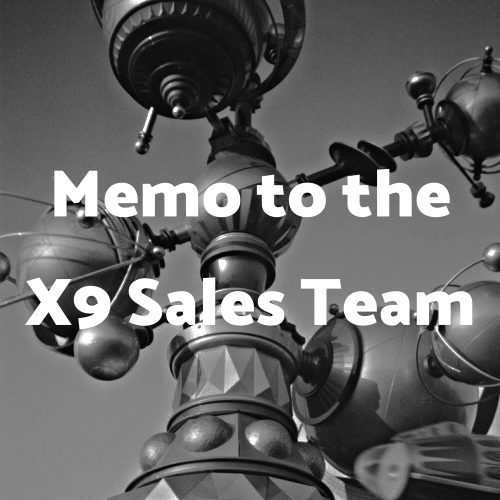 Memo to the X9 Sales Team in Work magazine